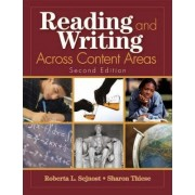 Reading and Writing Across Content Areas by Roberta L. Sejnost