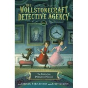 The Case of the Perilous Palace (the Wollstonecraft Detective Agency, Book 4)