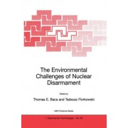 The Environmental Challenges of Nuclear Disarmament by Thomas E. Baca