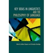 Key Ideas in Linguistics and the Philosophy of Language by Siobhan Chapman