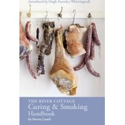 The River Cottage Curing and Smoking Handbook by Steven Lamb