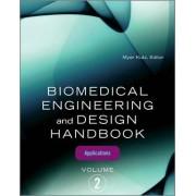 Biomedical Engineering and Design Handbook: Biomedical Engineering Applications v. 2 by Myer Kutz