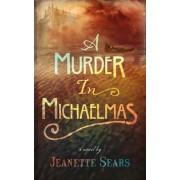 A Murder in Michaelmas by Jeanette Sears
