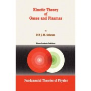 Kinetic Theory of Gases and Plasmas by P. P. J. M. Schram