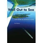 Well Out to Sea by Eva Murray
