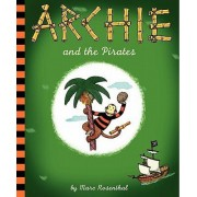 Archie and the Pirates by Marc Rosenthal
