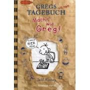 Gregs Tagebuch - Mach's wie Greg! by Jeff Kinney