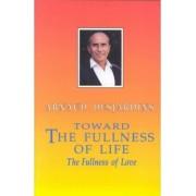 Towards the Fullness of Life by Arnaud Desjardins