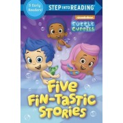Five Fin-Tastic Stories (Bubble Guppies) by Random House