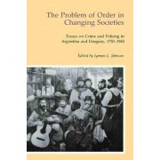 The Problem of Order in Changing Societies by Lyman L. Johnson