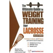 Ultimate Guide to Weight Training for Lacrosse by Robert G. Price