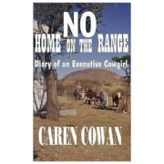 No Home on the Range by Caren Cowen