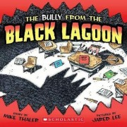 The Bully from the Black Lagoon by Mike Thaler