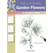 How to Draw Garden Flowers by Penny Brown