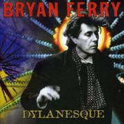 Bryan Ferry - Dylanesque (0094638389125) (1 CD)
