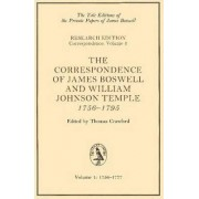 The Correspondence of James Boswell and William Johnson Temple, 1756-1795 by James Boswell Boswell