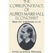 The Correspondence of Alfred Marshall, Economist: At the Summit, 1891-1902 v.2 by Alfred Marshall