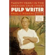 Pulp Writer by Paul S. Powers