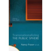 Transnationalizing the Public Sphere by Nancy Fraser