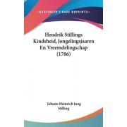 Hendrik Stillings Kindsheid, Jongelingsjaaren En Vreemdelingschap (1786) by Johann Heinrich Jung Stilling