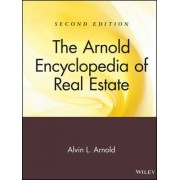 The Arnold Encyclopedia of Real Estate by Alvin L. Arnold