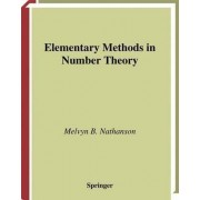 Elementary Methods in Number Theory by Melvyn B. Nathanson