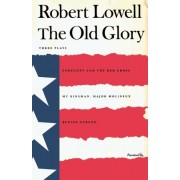 The Old Glory by Robert Lowell
