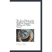The Sacred Books of the Buddhists Compared with History and Modern Science by R Spence Hardy