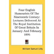 Four English Humourists of the Nineteenth Century by William Samuel Lilly