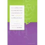 A Concise Elementary Grammar of the Sanskrit Language by Jan Gonda