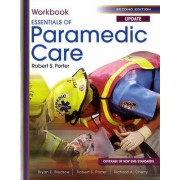 Student Workbook for Essentials of Paramedic Care Update by Robert S. Porter