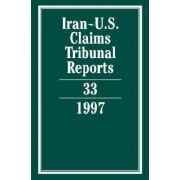 Iran-U.S. Claims Tribunal Reports: Volume 33 by Edward Helgeson