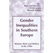 Gender Inequalities in Southern Europe by Maria Jose Gonzalez