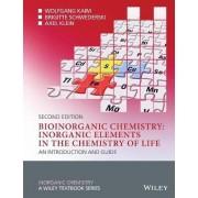 Bioinorganic Chemistry - Inorganic Elements in the Chemistry of Life by Wolfgang Kaim