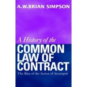 A History of the Common Law of Contract by Alfred W Simpson