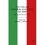 The Italian General Election of 2008 by James L. Newell