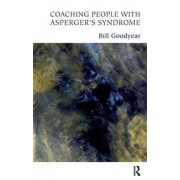 Coaching People with Asperger's Syndrome by Bill Goodyear