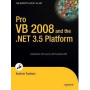 Pro VB 2008 and the .NET 3.5 Platform by Andrew W. Troelsen