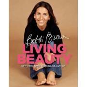 Bobbi Brown Living Beauty by Bobbi Brown
