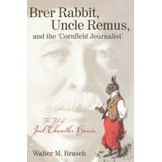 Brer Rabbit, Uncle Remus by Walter M. Brasch