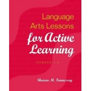 Language Arts Lessons for Active Learning, Grades 3-8 by Sharon Fennessey