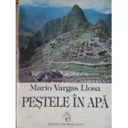 Pestele In Apa - Mario Vargas Llosa