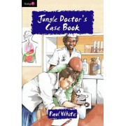 Jungle Doctor's Case Book by Paul White