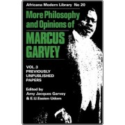 More Philosophy and Opinions of Marcus Garvey: v. 3 Previously Unpublished Papers by Amy Jacques Garvey