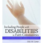 Including People with Disabilities in Faith Communities by Erik W. Carter