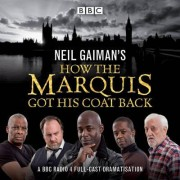 Neil Gaiman's How the Marquis Got His Coat Back by Adrian Lester