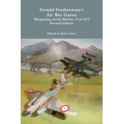 Donald Featherstone's Air War Games Wargaming Aerial Warfare 1914-1975 Revised Edition by John Curry