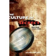 The Culture of Secrecy by David Vincent