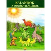Kalandok A Dinok Vilagabol. Aventuri din lumea dinozaurilor