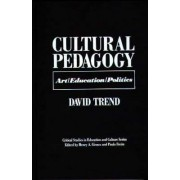 Cultural Pedagogy by David Trend